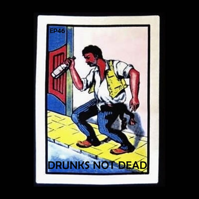 Drunks Not Dead
