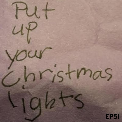 Put Up Your Christmas Lights
