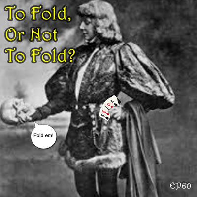To Fold or Not to Fold?